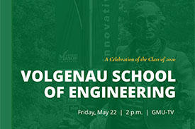 Celebration of the Class of 2020 Volgenau School of Engineering awards and messages